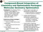 component based integration of chemistry and optimization packages molecular geometry optimization
