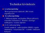 technikai kivitelez s
