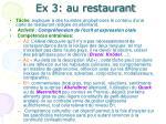ex 3 au restaurant