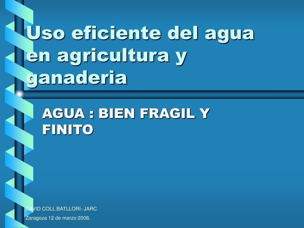 uso eficiente del agua en agricultura y ganaderia l.