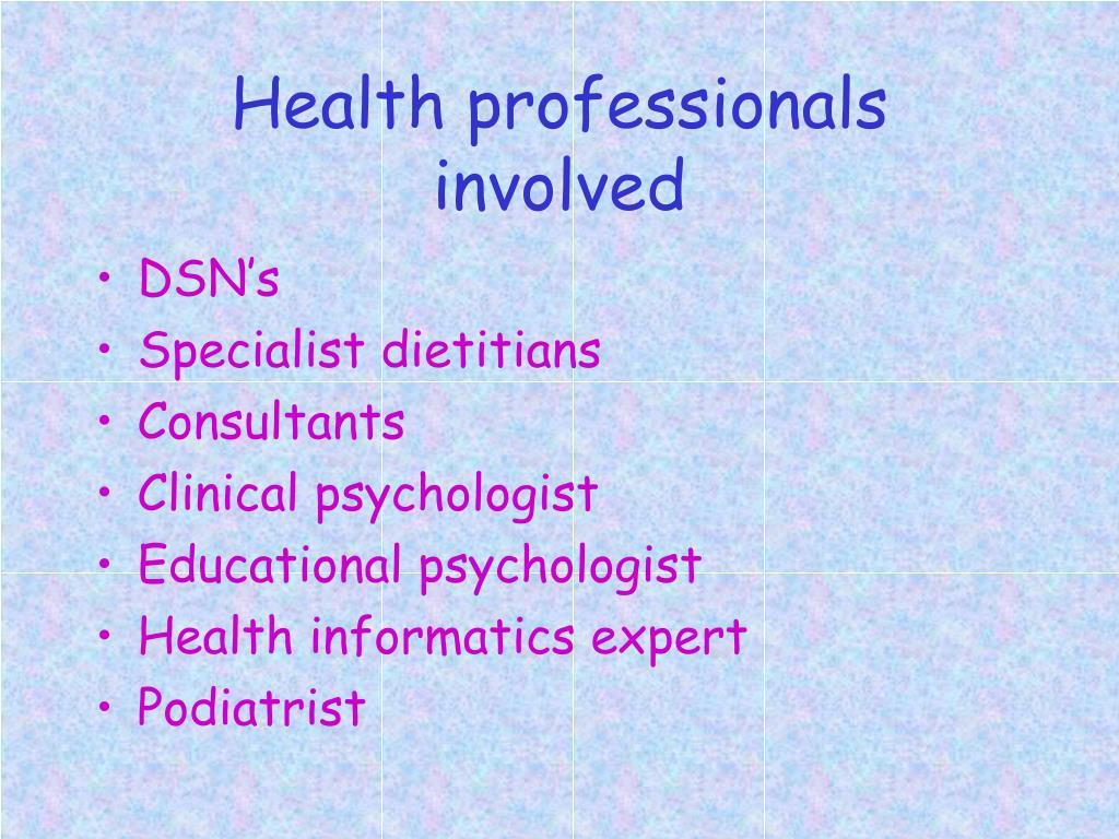 Health professionals involved
