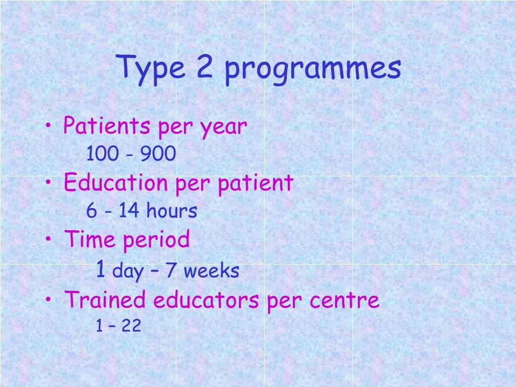 Type 2 programmes