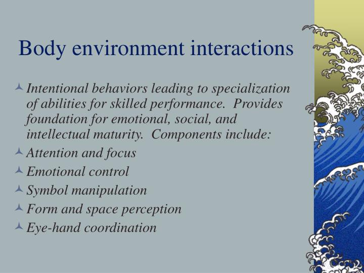 Body environment interactions
