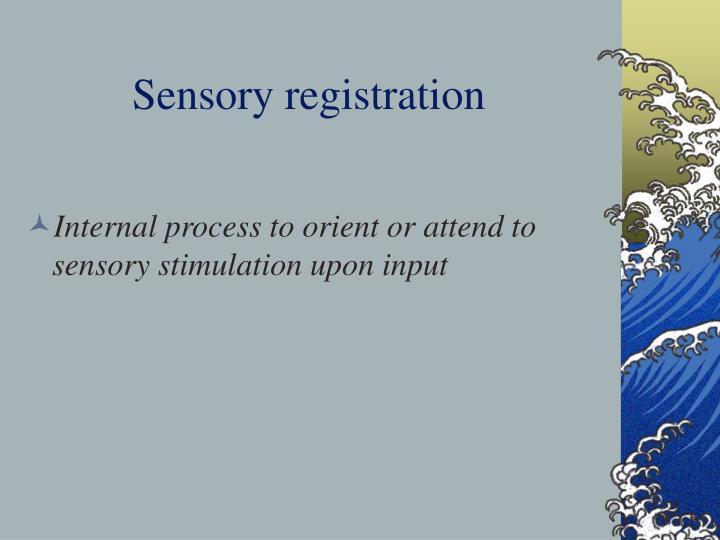 Sensory registration