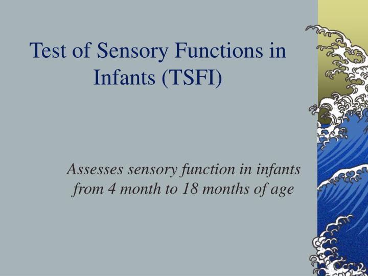 Test of Sensory Functions in Infants (TSFI)