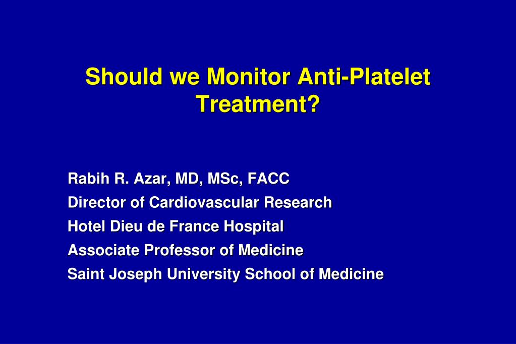 should we monitor anti platelet treatment l.