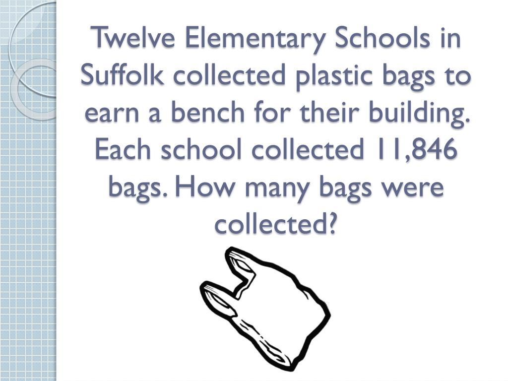 Twelve Elementary Schools in Suffolk collected plastic bags to earn a bench for their building. Each school collected 11,846 bags. How many bags were collected?