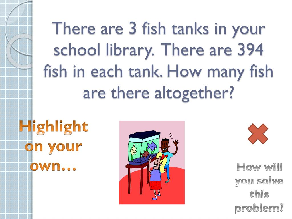 There are 3 fish tanks in your school library.  There are 394 fish in each tank. How many fish are there altogether?