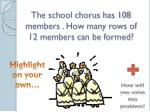 the school chorus has 108 members how many rows of 12 members can be formed12