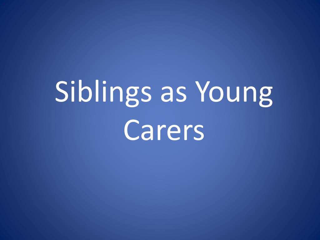 siblings as young carers l.
