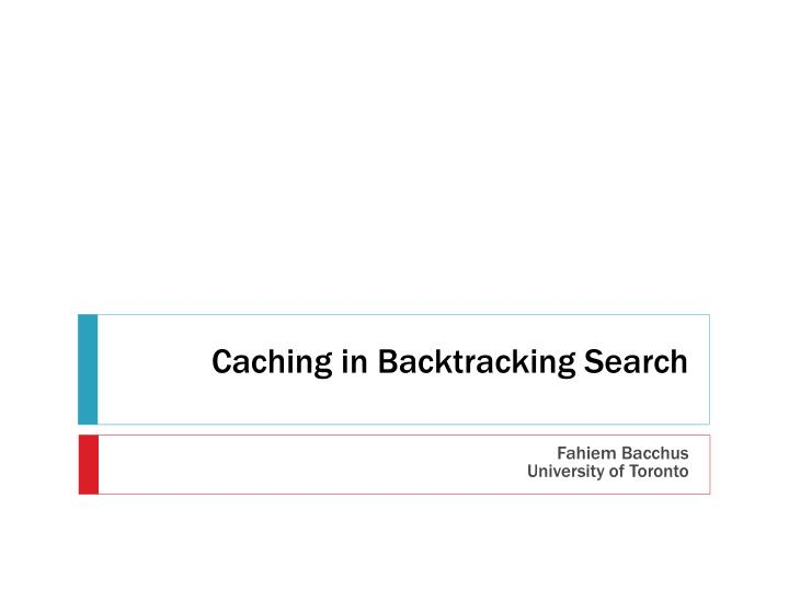 caching in backtracking search n.