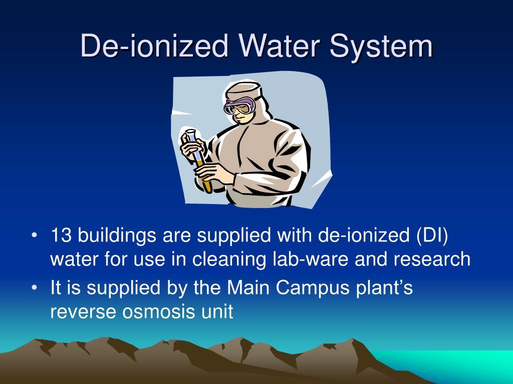 De-ionized Water System