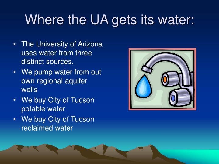 Where the ua gets its water