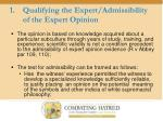 qualifying the expert admissibility of the expert opinion
