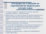 estrategias de evaluaci n no experimental de impacto para corregir sesgos