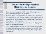 evaluaci n no experimental requisitos de los datos