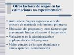 otros factores de sesgos en las estimaciones no experimentales