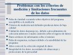 problemas con los criterios de medici n y limitaciones frecuentes de los datos