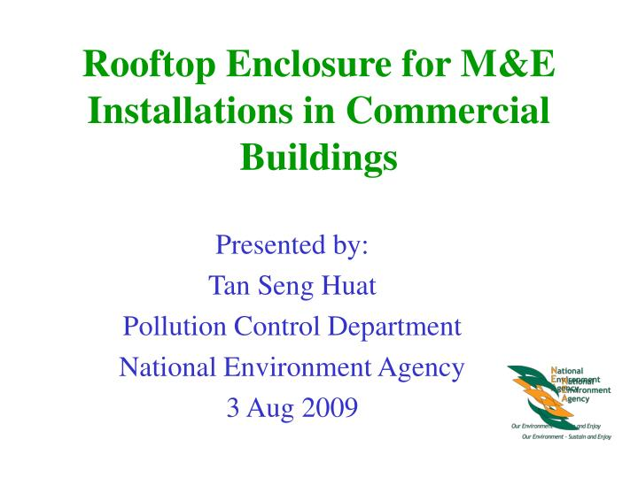 Rooftop enclosure for m e installations in commercial buildings