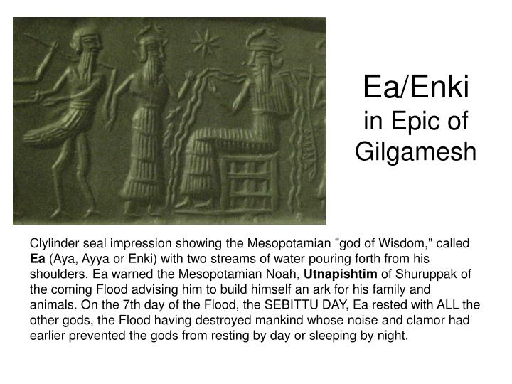 the epic of gilgamesh gods and The epic of gilgamesh is an ancient poem about a king of uruk who was one-third god parts of the original sumerian story may have been written as early as 2100 bc, although gilgamesh is said to have reigned around 2700 bc.