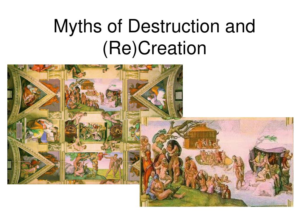 myths of destruction and re creation l.