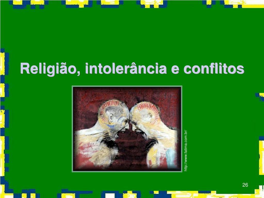 Religião, intolerância e conflitos