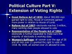 political culture part v extension of voting rights