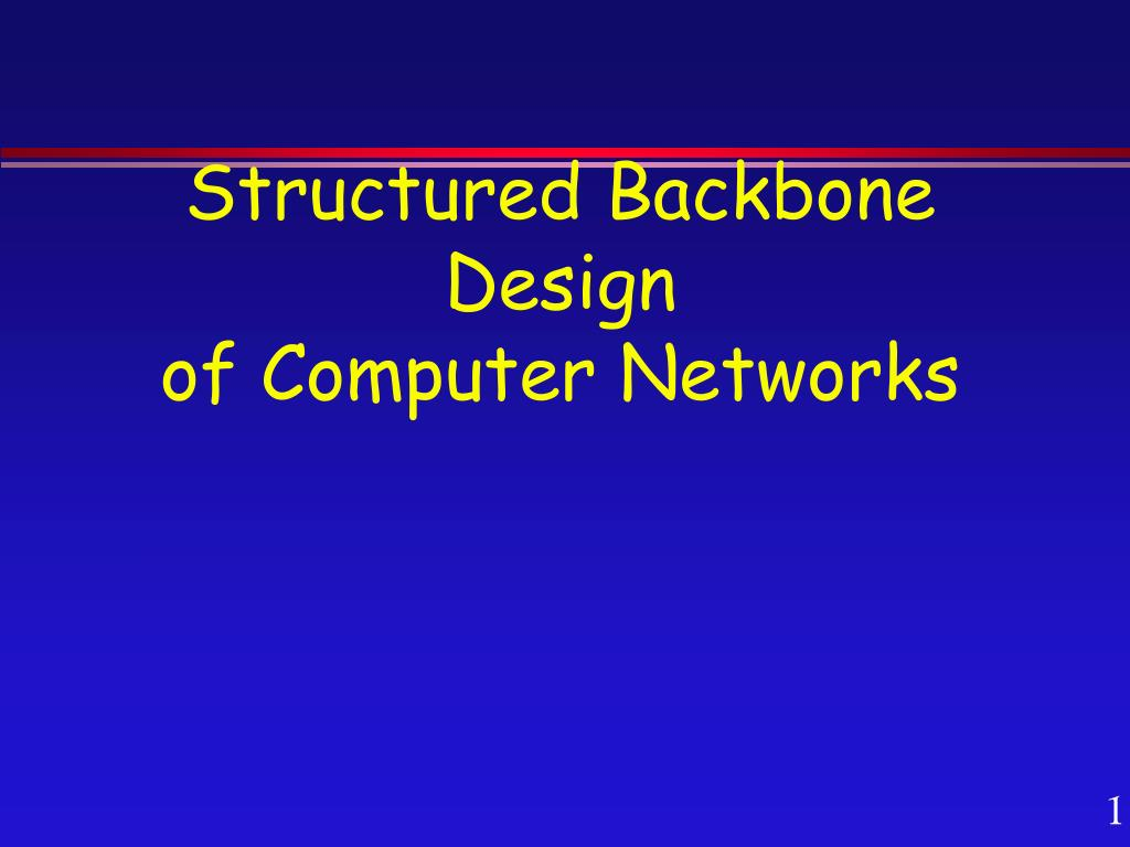structured backbone design of computer networks l.