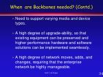 when are backbones needed contd