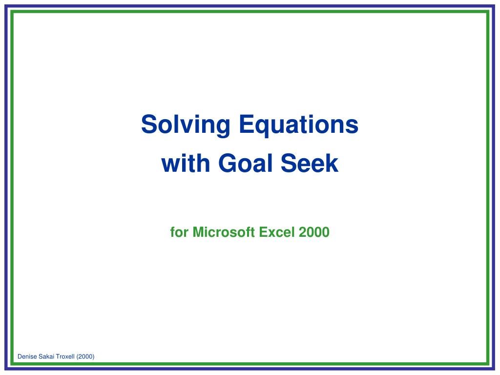 solving equations with goal seek for microsoft excel 2000 l.