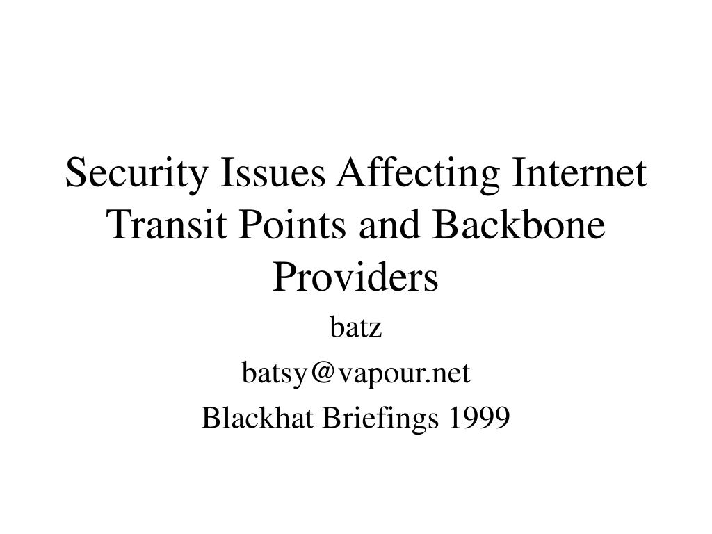 security issues affecting internet transit points and backbone providers l.