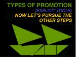 types of promotion explicit tools now let s pursue the other steps