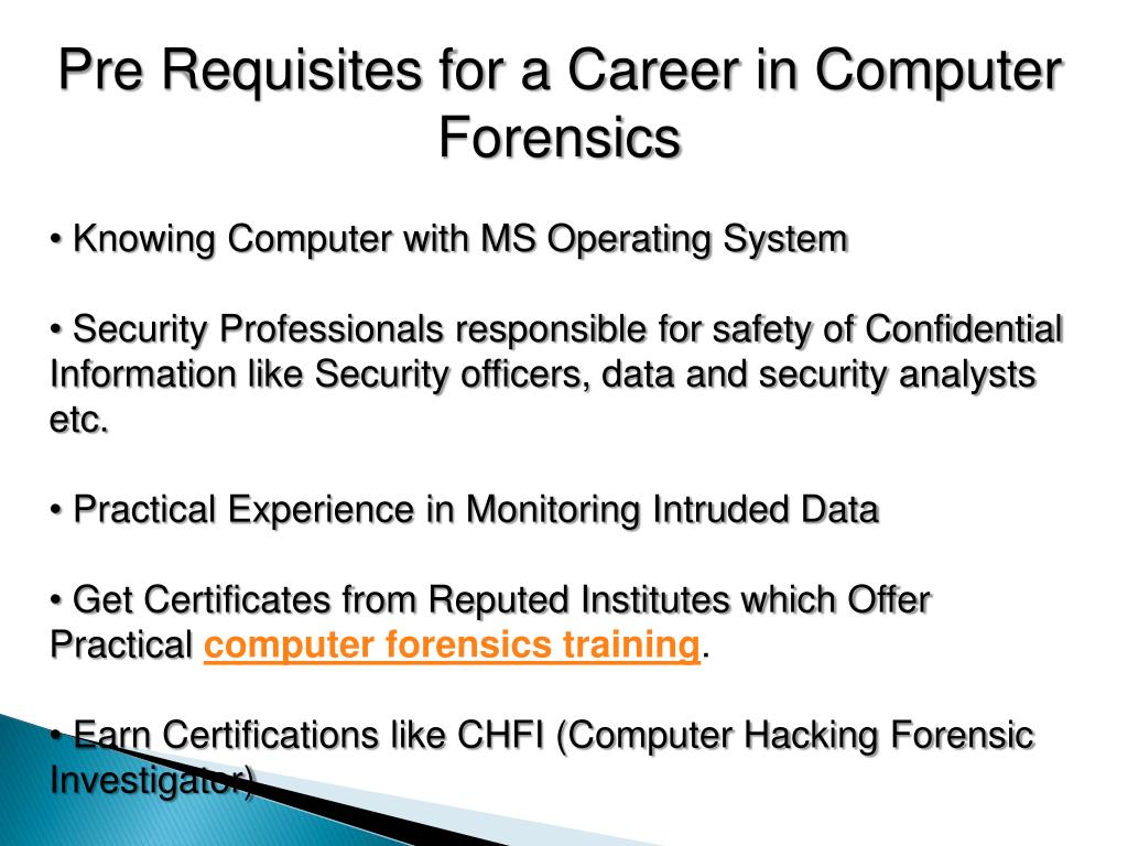 Pre Requisites for a Career in Computer Forensics