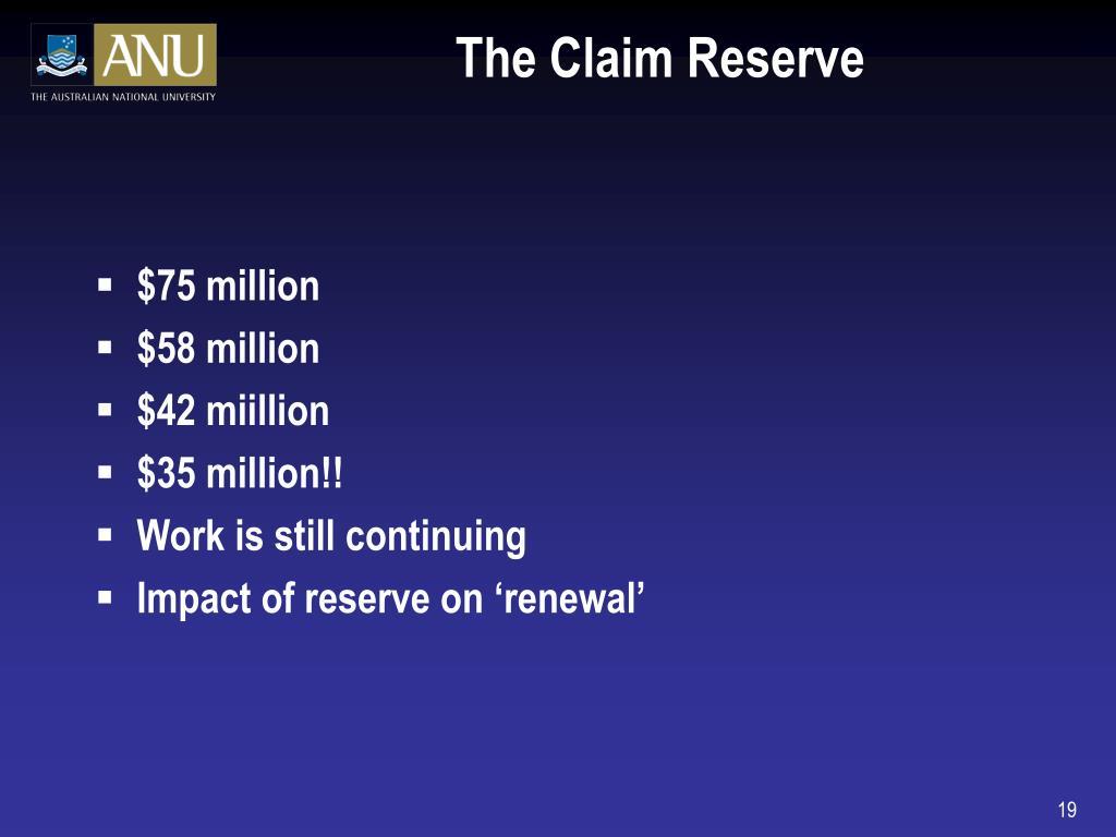 The Claim Reserve