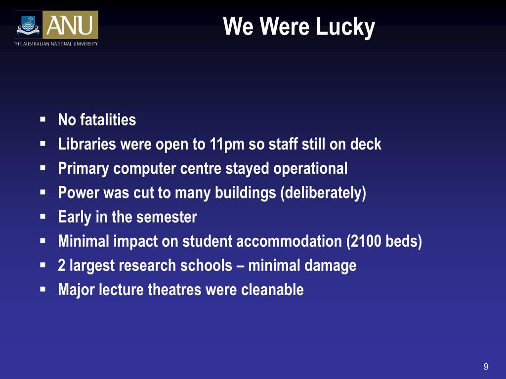 We Were Lucky