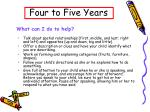 four to five years15