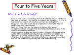 four to five years16