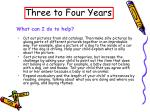three to four years11