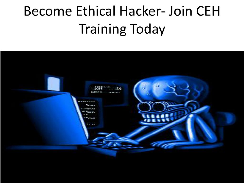 become ethical hacker join ceh training today l.