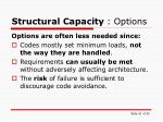 structural capacity options