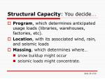 structural capacity you decide