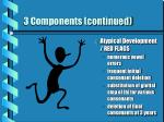 3 components continued15
