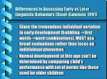 differences in assessing early vs later linguistic behaviors stoel gammon 1991