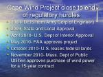 cape wind project close to end of regulatory hurdles