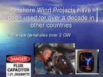 offshore wind projects have been used for over a decade in other countries