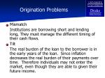 origination problems