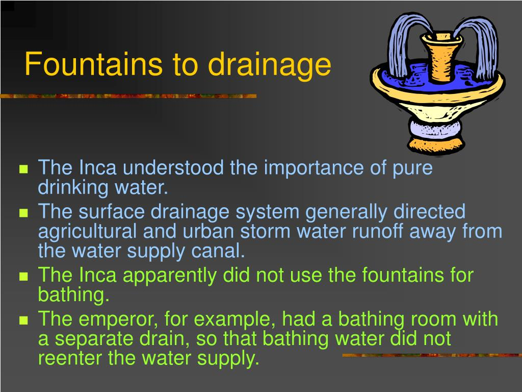 Fountains to drainage
