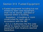 section 313 fueled equipment