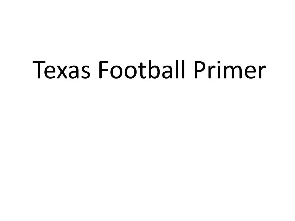 Texas Football Primer