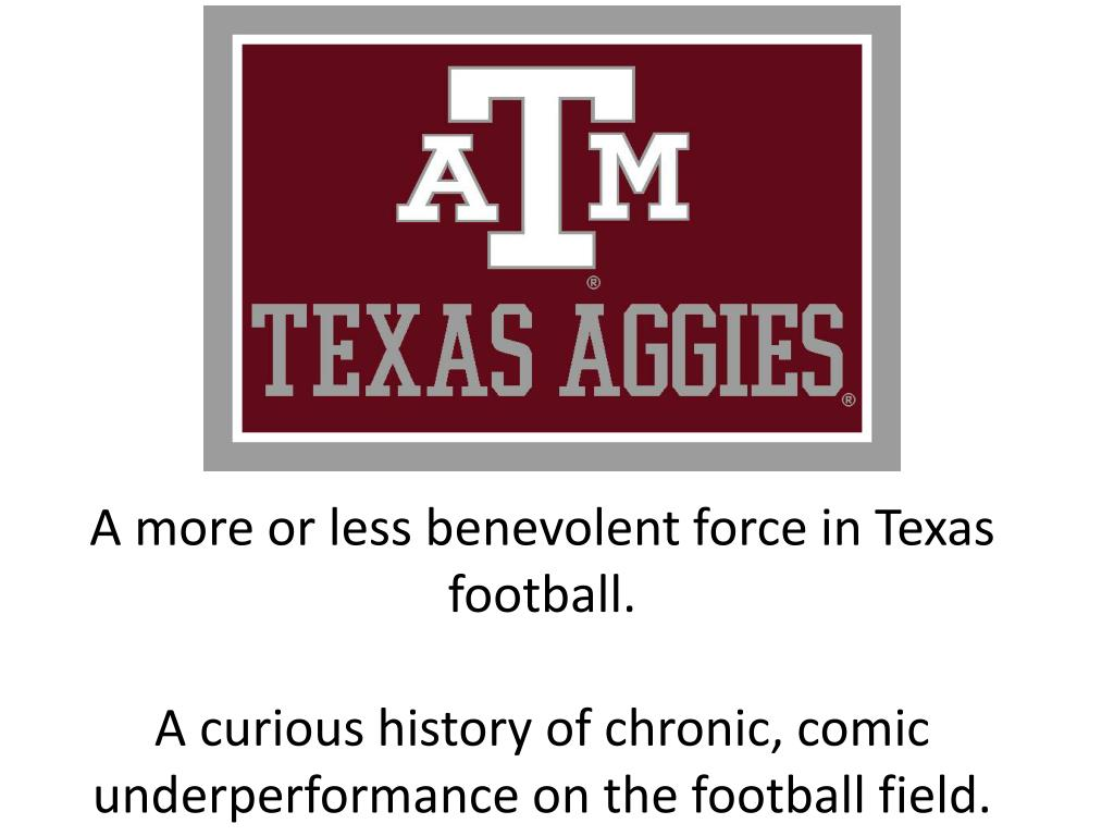 A more or less benevolent force in Texas football.